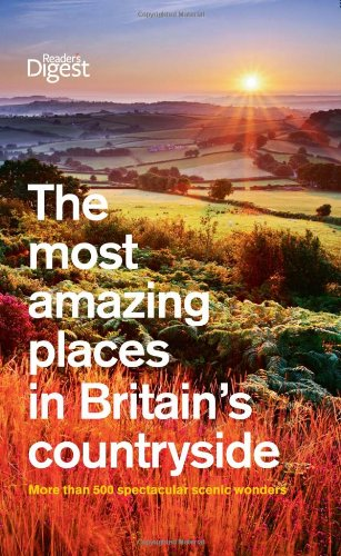 The Most Amazing Places to Visit in Britain's Countryside (Readers Digest)
