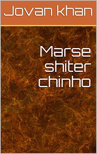 Marse shiter chinho (Galician Edition)