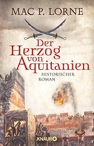 Der Herzog von Aquitanien: Historischer Roman