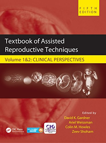 Textbook of Assisted Reproductive Techniques: Two Volume Set (English Edition)
