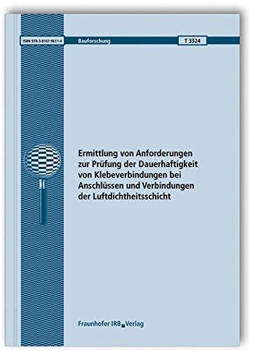 Ermittlung von Anforderungen zur Prüfung der Dauerhaftigkeit von Klebeverbindungen bei Anschlüssen und Verbindungen der Luftdichtheitsschicht. Abschlussbericht. (Bauforschung)
