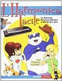 Harmonica Facile - La Méthode Pour Les Enfants à partir de 6 ans. Avec CD