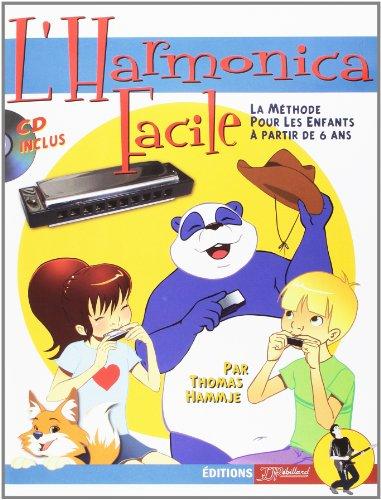 Harmonica Facile - La Mthode Pour Les Enfants  partir de 6 ans. Avec CD