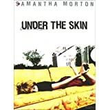 Under the skin - from 1997 by Carine Adler with Samantha Morton and Claire Rushbrook . by Samantha Morton Claire Rushbrook Rita Tushingham Christine Tremarco Stuart Townsend