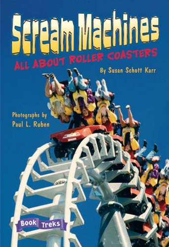 Book Treks Level 6 Scream Machines: All about Roller Coasters Single 2004c