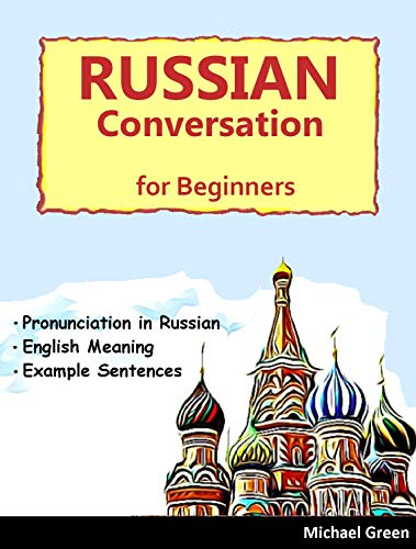 Conversational Russian  for Beginners, Commonly Used Words in daily: The Best Russian Learning for Foreigners, Students, Travelers and Beginners; Russian English children's books (1) (English Edition)