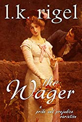 The Wager: A Pride and Prejudice Variation (English Edition)