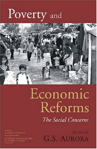 Poverty and Economic Reforms: The Social Concerns