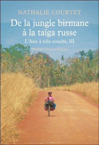 De la jungle birmane à la taïga russe