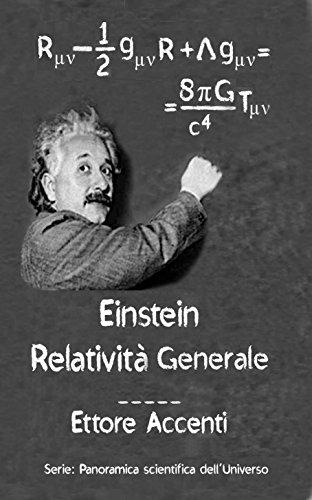 scaricare ebook gratis Einstein: Relatività Generale: Quasi-divulgativa, con biografie di 19 scienziati (Panoramica scientifica dell'Universo Vol. 3) PDF Epub