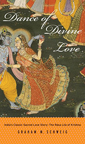 Dance of Divine Love: India's Classic Sacred Love Story: The Rasa Lila of Krishna: India's Classic Sacred Love Story, The Rasa Lila of Krishna (English Edition)