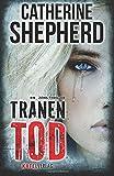 'Tränentod: Thriller' von 'Catherine Shepherd'