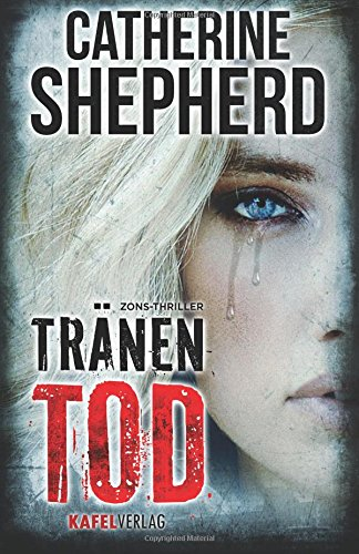 Buchseite und Rezensionen zu 'Tränentod: Thriller' von Catherine Shepherd