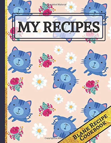 nk Recipe Cats & Flowers Journal, Document all Your Special Recipes and Notes for Your Favorite Meals ()