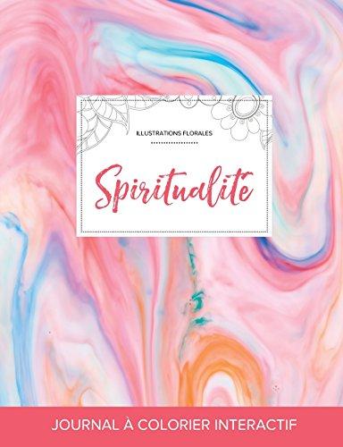 Journal de Coloration Adulte: Spiritualite (Illustrations Florales, Chewing-Gum)