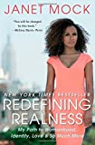 Redefining Realness: My Path to Womanhood, Identity, Love & So Much More by Janet Mock (12-Feb-2015) Paperback