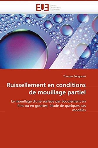 Ruissellement en conditions de mouillage partiel par Thomas Podgorski