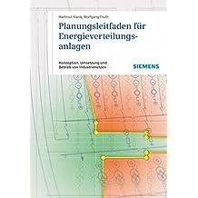 Planungsleitfaden für Energieverteilungsanlagen: Konzeption, Umsetzung und Betrieb von Industrienetzen