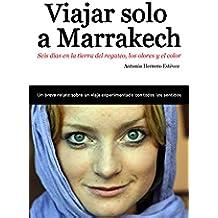 Viajar solo a Marrakech: Seis días en la tierra del regateo, los olores y el color