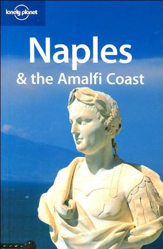 Naples and the Amalfi Coast (Lonely Planet City Guides)