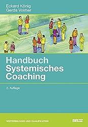 Handbuch Systemisches Coaching: Für Coaches und Führungskräfte, Berater und Trainer