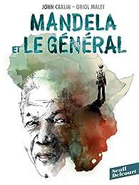 Mandela et le général par John Carlin