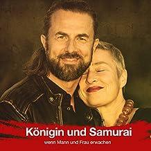 Königin und Samurai: wenn Mann und Frau erwachen