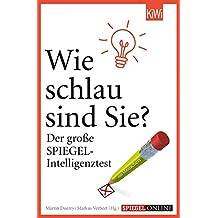 Wie schlau sind Sie?: Der große SPIEGEL-Intelligenztest