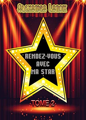 Rendez-Vous Avec Ma Star  (Tome 2) par [Lanoix, Alexandra]