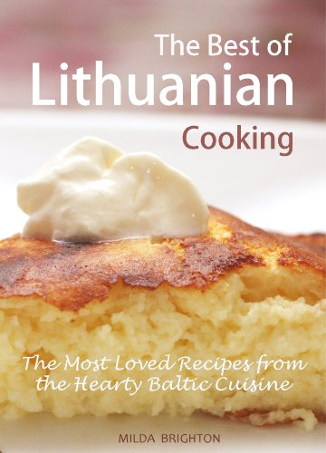 The best of lithuanian cooking the most popular recipes from the the best of lithuanian cooking the most popular recipes from the hearty baltic cuisine by forumfinder Gallery