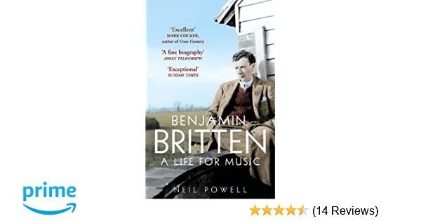 Benjamin Britten A Life For Music Amazon Neil Powell