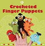 By Alton, Gina [ [ Crocheted Finger Puppets [ CROCHETED FINGER PUPPETS BY Alton, Gina ( Author ) Feb-01-2010[ CROCHETED FINGER PUPPETS [ CROCHETED FINGER PUPPETS BY ALTON, GINA ( AUTHOR ) FEB-01-2010 ] By Alton, Gina ( Author )Feb-01-2010 Paperback ] ] Feb-2010[ Paperback ]