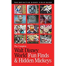 The Complete Walt Disney World Fun Finds & Hidden Mickeys (English Edition)