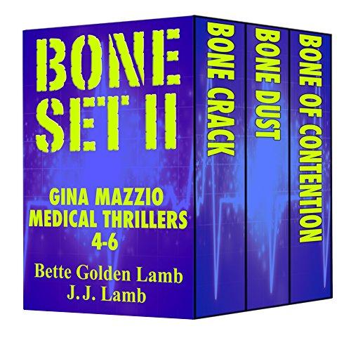 Bone Set II - Gina Mazzio RN Thrillers 4-6 (Gina Mazzio RN Medical Thriller Series Book 2)