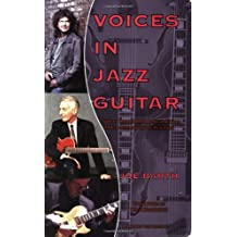 Voices in Jazz Guitar: Great Performers Talk About Their Approach to Playing