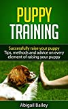 Puppy Training: This guide includes: 10 tricks to teach your puppy, housebreaking your puppy, leash training and sleep training (Puppy training, housebreaking ... sleep training, dog training, puppy tricks)