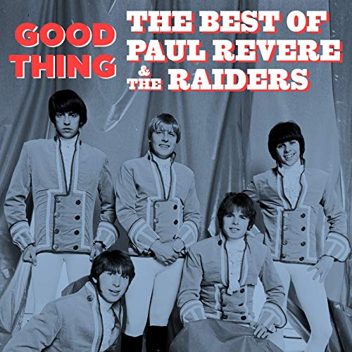 Good Thing: The Best of Paul Revere & The Raiders Paul Revere