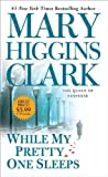 [(While My Pretty One Sleeps)] [By (author) Mary Higgins Clark] published on (May, 2010)
