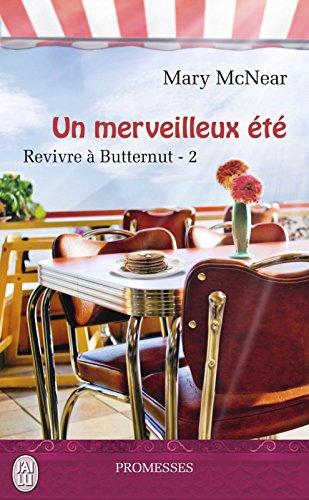 Revivre à Butternut (Tome 2) - Un merveilleux été par Mary McNear