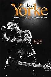Thom Yorke - Radiohead & Trading Solo