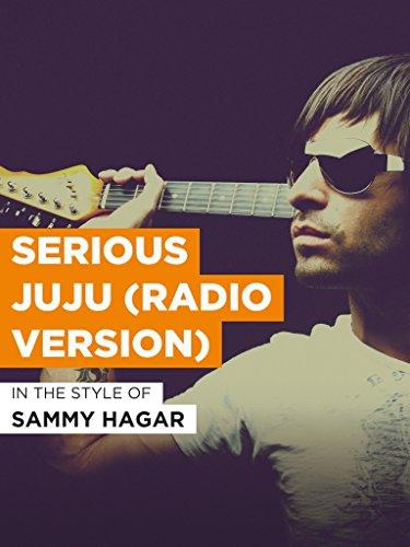 Serious Juju (Radio Version) im Stil von