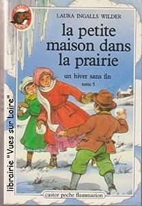 """Afficher """"La Petite maison dans la prairie n° 5 Un Hiver sans fin"""""""