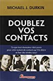 Doublez vos contacts...