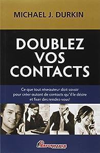 Doublez vos contacts par Michael J. Durkin