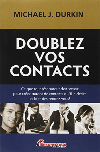 Doublez vos contacts par Michael J. Durkin