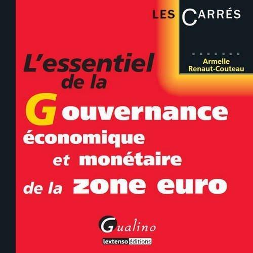 L'essentiel de la gouvernance économique et monétaire de la zone euro de Armelle Renaut-Couteau (5 mars 2013) Broché