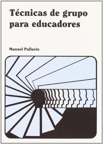 Técnicas de grupo para educadores (Educacion (icce))