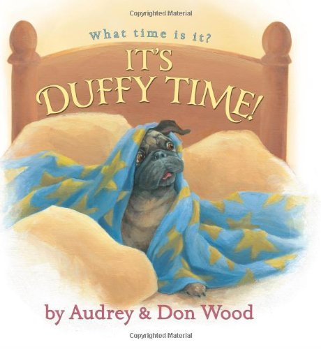 It's Duffy Time! by Audrey Wood (2012-10-01)