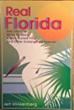 Real Florida: Key Lime Pies, Worm Fiddlers, a Man Called Frog and Other Endangered Species by Jeff Klinkenberg (1993-08-