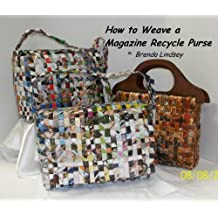How to Weave a Magazine Recycle Purse (English Edition)